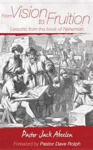 Picture of From Vision To Fruition: Lessons From The Book Of Nehemiah