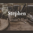 Picture of Stephen - A Servant's Heart